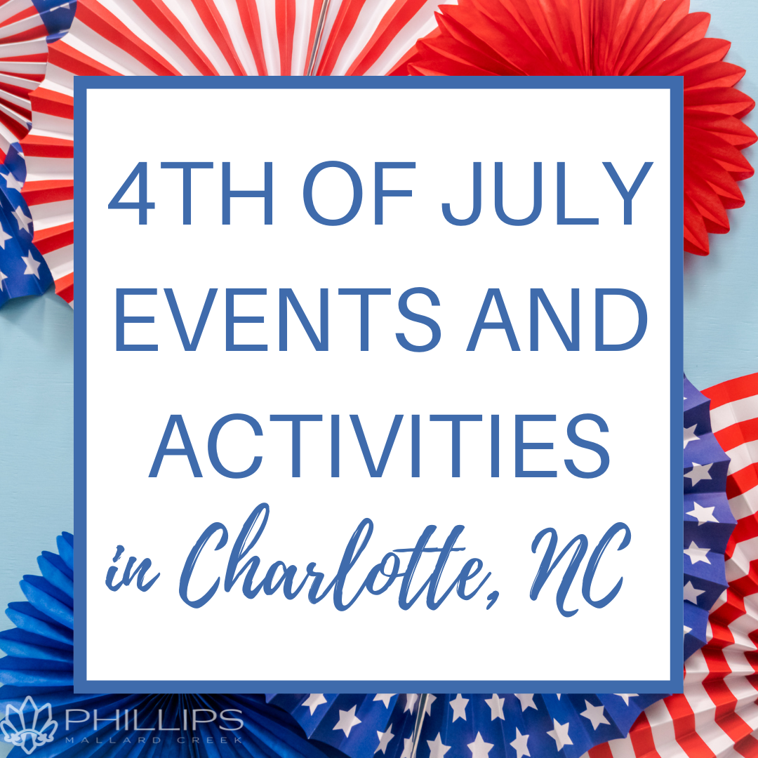4th of July Events and Activities in Charlotte, NC   Phillips Mallard Creek